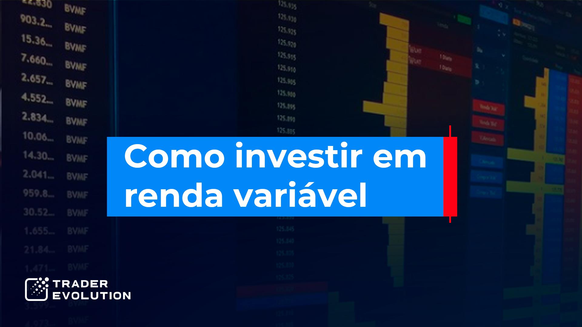 como investir em renda variavel